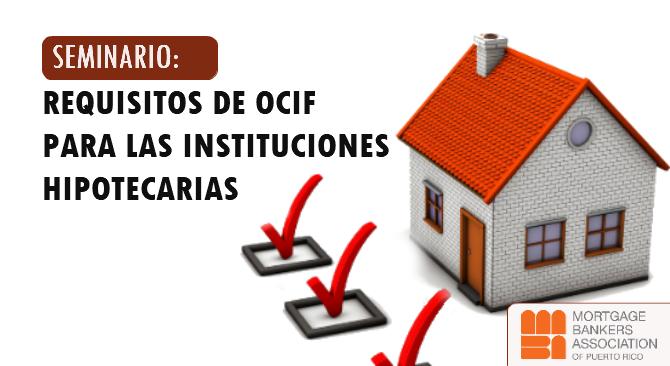 Requisitos de OCIF para las Instituciones Hipotecarias