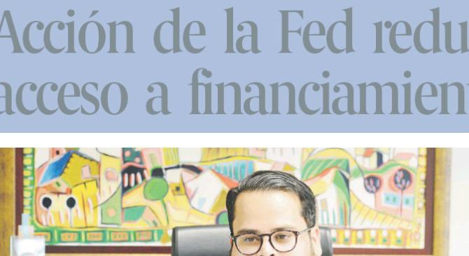 Acción de la FED reducirá acceso a financiamiento