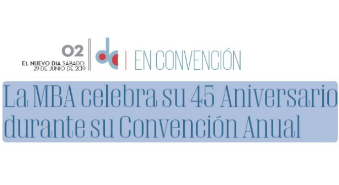 La MBA celebra su 45 Aniversario durante su Convención Anual